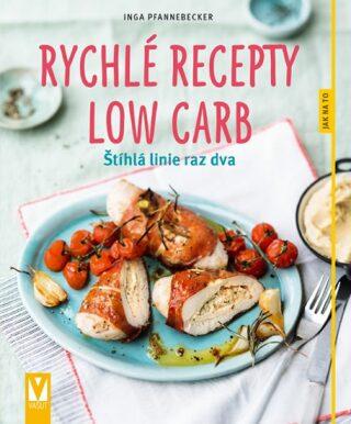 Rychlé recepty Low Carb – štíhlá linie raz dva - Pfannebecker Inga