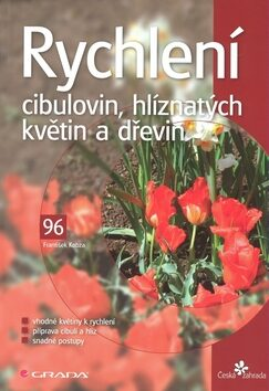 Rychlení cibulovin, hlíznatých květin a dřevin - František Kobza, Martin Koudela