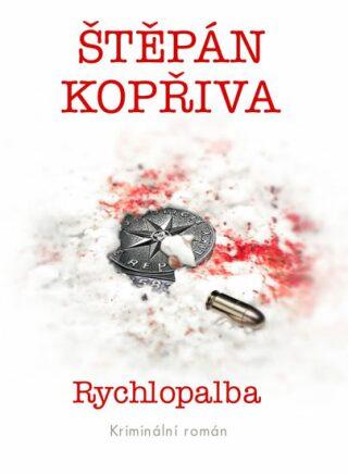 Rychlopalba - Kriminální román - Štěpán Kopřiva