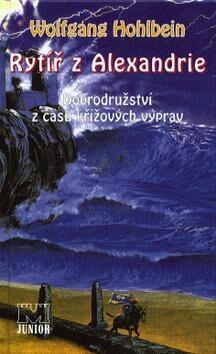 Rytíř z Alexandrie - Wolfgang Hohlbein
