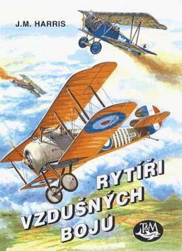 Rytíři vzdušných bojů - J.M. Harris