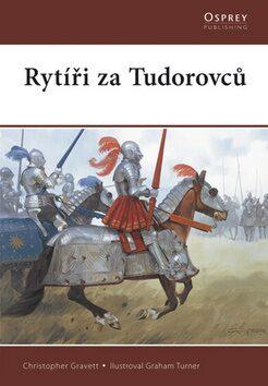 Rytíři za Tudorovců - Christopher Gravett