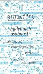 Slovníček hudebních osobností – Skladatelé, instrumentalisté, pěvci, dirigenti, nástrojáři - Ludmila Vrkočová