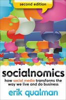 Socialnomics: How Social Media Transforms the Way We Live and Do Business, 2ed - Erik Qualman