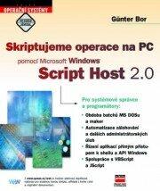 Skriptujeme operace na PC pomocí Microsoft Windows Script Host 2.0 - Gunter Born