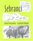 Sebranci - Zdena Bratršovská, František Hrdlička