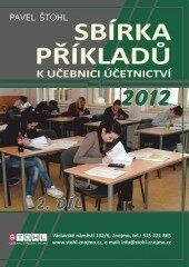Sbírka příkladů k učebnici Účetnictví - 2. díl 2012 - Pavel Štohl
