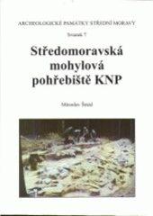 Středomoravská mohylová pohřebiště KNP - Miroslav Šmíd