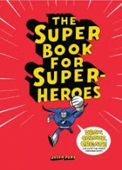 The Super Book for Superheroes - Jason Ford