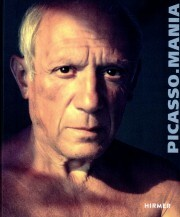 Picasso Mania: Picasso and the Contemporary Masters - Didier Ottinger, Diana Widmaier Picasso