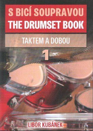 S bicí soupravou /The Drumset Book 1 - Libor Kubánek