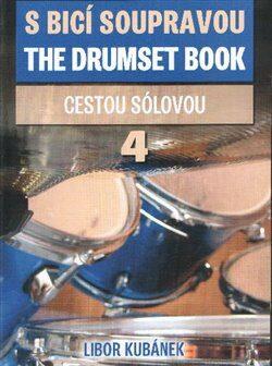 S bicí soupravou / The Drumset Book 4 - Libor Kubánek