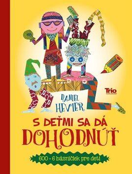 S deťmi sa dá dohodnúť - Daniel Hevier