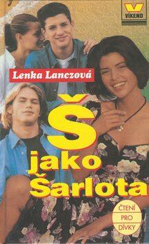 Š jako Šarlota - Lenka Lanczová