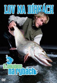 S Jakubem na rybách Lov na dírkách -