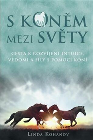 S koněm mezi světy - Linda Kohanov