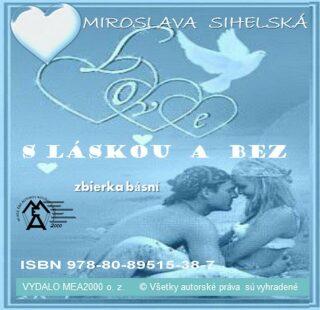 S láskou a bez - Zbierka básní - Miroslava Sihelská - e-kniha
