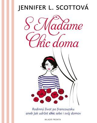 S Madame chic doma - Jennifer L. Scottová - e-kniha