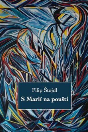 S Marií na poušti - Filip Štojdl