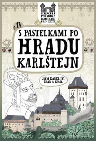 S pastelkami po hradu Karlštejn - Eva Chupíková