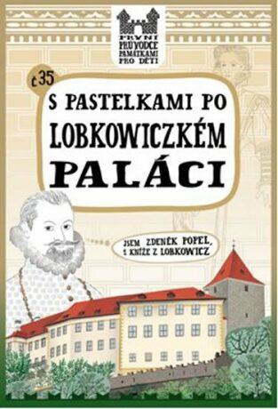 S pastelkami po Lobkowiczkém paláci - Eva Chupíková