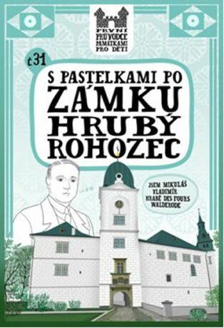S pastelkami po zámku Hrubý Rohozec - Eva Chupíková