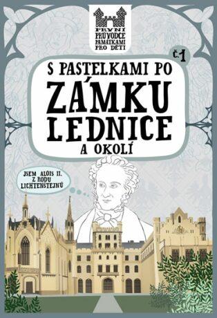 S pastelkami po zámku Lednice a okolí - Eva Chupíková
