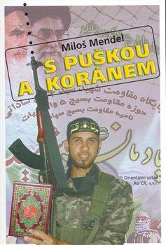 S puškou a Koránem - Miloš Mendel