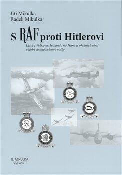 S RAF proti Hitlerovi - Radek Mikulka, Jiří Mikulka