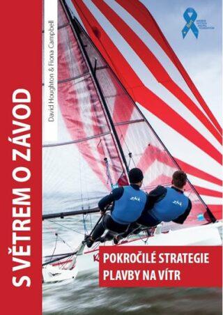 S větrem o závod - Pokročilé strategie plavby na vítr - Houghton David, Fiona Campbell