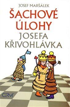 Šachové úlohy Josefa Křivohlávka - Josef Křivohlávek