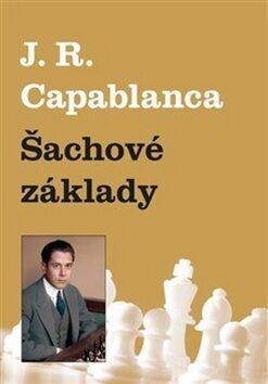 Šachové základy - Jose Raul  Capablanca