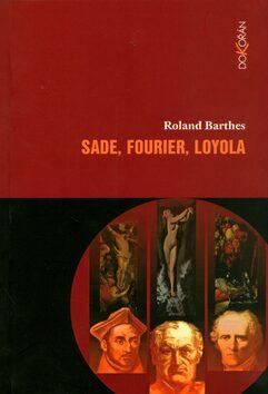 Sade, Fourier, Loyola - Roland Barthes