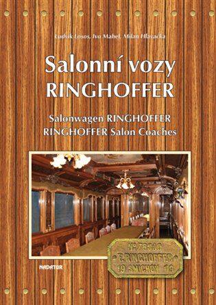 Salonní vozy Ringhoffer / Salonwagens Ringhoffer/ Ringhoffer Salon Coaches - Ludvík Losos, Milan Hlavačka, Ivo Mahel