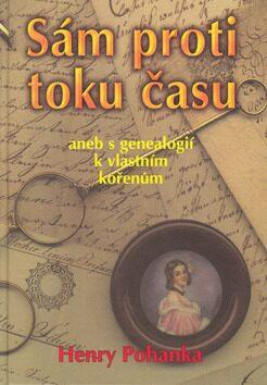 Sám proti toku času - Henry Camillo Pohanka