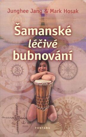 Šamanské léčivé bubnování - Junghee Jang