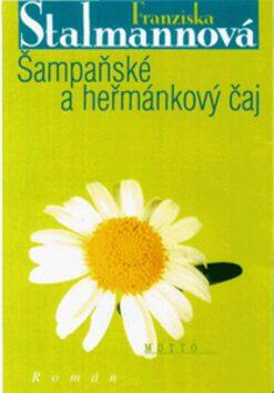 Šampaňské a heřmánkový čaj - Franziska Stalmannová