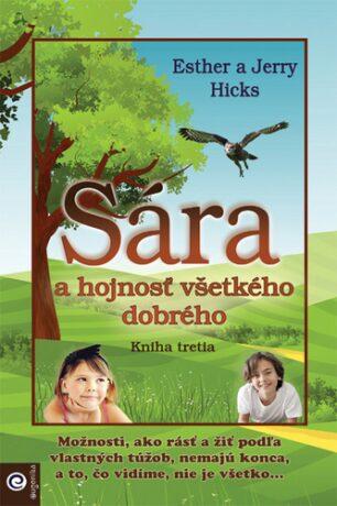 Sára a hojnosť všetkého dobrého - Jerry Hicks, Esther Hicks