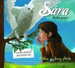 Sára - kniha první - Jerry Hicks, Esther Hicks