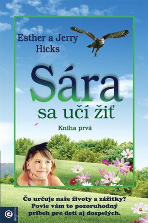 Sára sa učí žiť - Jerry Hicks, Esther Hicks