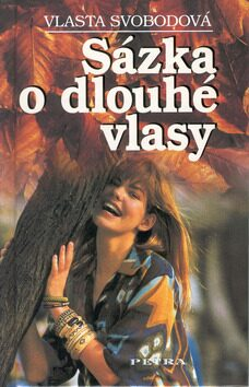 Sázka o dlouhé vlasy - Vlasta Svobodová