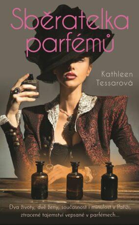 Sběratelka parfémů - Tessarová Kathleen