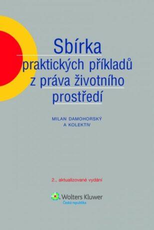 Sbírka praktických příkladů z práva životního prostředí - Milan Damohorský
