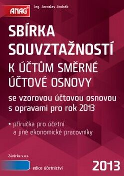 Sbírka souvztažností k účtům směrné účtové osnovy 2013 - Jaroslav Jindrák