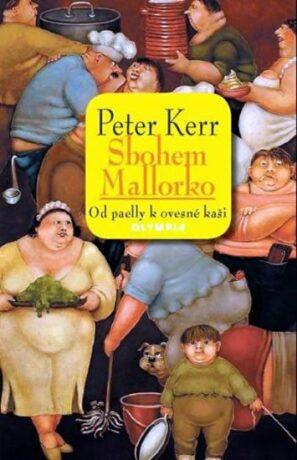 Sbohem, Mallorko! Od paelly k ovesné kaši - Peter Kerr