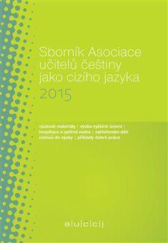 Sborník Asociace učitelů češtiny jako cizího jazyka 2015 - Martina Tomancová
