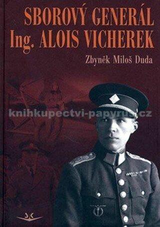 Sborový generál Ing. Alois Vicherek - Zbyněk Miloš Duda
