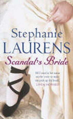Scandal´s Bride - Stephan Laurens