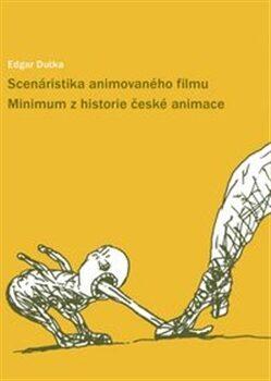 Scenáristika animovaného filmu - Edgar Dutka