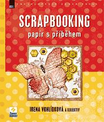 Scrapbooking – papír s příběhem - Irena Vohlídková